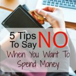 5 Tips To Say No When You're Tempted To Spend Money