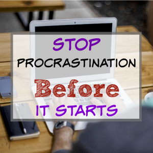 7 Tips To Stop Procrastination Before It Starts