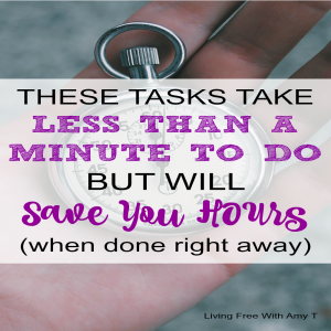 These Tasks Take Less Than a Minute To Do But Will Save You Hours
