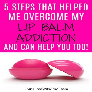 5 Steps To Overcome Your Lip Balm Addiction