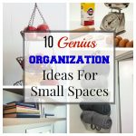10 Genius Organization Ideas For Small Spaces