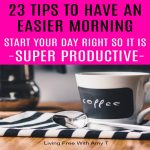 23 Tips To Have An Easier Morning So You Can Have The Most Productive Day Possible