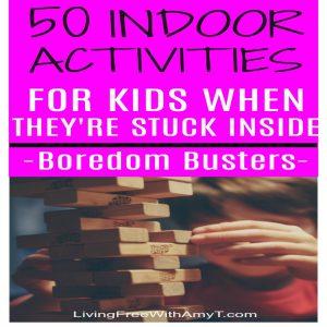 50 Indoor Activities For Kids When They're Stuck Inside