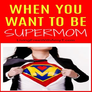I Want To Be Supermom