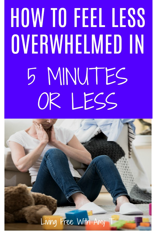 How to feel less overwhelmed quickly